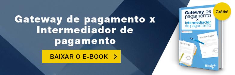 baixe o e-book gateway intermediador de pagamento